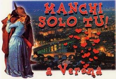 Saluti e baci da Verona, dove manchi solo tu